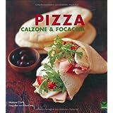 """Pizza, Calzone & Focaccia: Die Klassiker aus dem Ofen... wie beim Italiener!von """"Maxine Clark"""""""