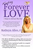 Finding Forever Love: 7 Steps to Attract The One (Love Attraction Series)