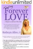 Finding Forever Love: 7 Steps to Attract The One (Love Attraction Series Book 2)