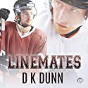 Linemates Audiobook by D K Dunn Narrated by Michael Pauley