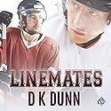 Linemates Hörbuch von D K Dunn Gesprochen von: Michael Pauley