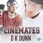 Linemates | D K Dunn