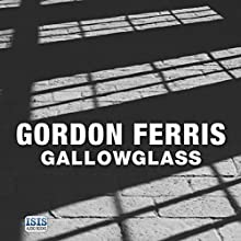 Gallowglass (       UNABRIDGED) by Gordon Ferris Narrated by Angus King