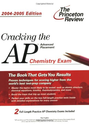 Cracking The Ap Chemistry Exam, 2004-2005 Edition