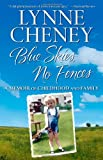 Blue Skies, No Fences: A Memoir of Childhood and Family (1416532897) by Cheney, Lynne