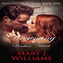 Dreaming with a Broken Heart: Hollywood Legends, Book 1 Audiobook by Mary J. Williams Narrated by Janice B. Moss