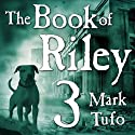 The Book of Riley: A Zombie Tale Pt. 3: Book of Riley Series, Book 3