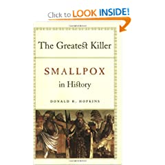 The Greatest Killer: Smallpox in History by Donald R. Hopkins