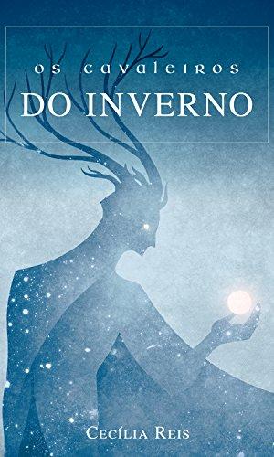Os cavaleiros do Inverno (Seis Cavaleiros Livro 1)