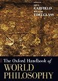 The Oxford Handbook of World Philosophy (Oxford Handbooks)