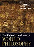 The Oxford Handbook of World Philosophy (Oxford Handbooks in Pilosophy)