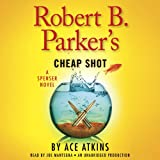 img - for Robert B. Parker's Cheap Shot: A Spenser Novel book / textbook / text book