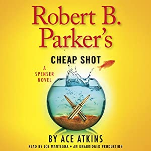 Robert B. Parker's Cheap Shot: A Spenser Novel | [Ace Atkins]