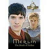 Merlin: The Death of Arthur (Merlin (older readers))by Jason Loborik