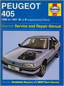 Peugeot 405 Petrol Service and Repair Manual: 1988-1997(E to P