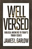 img - for Well Versed: Biblical Answers to Today's Tough Issues book / textbook / text book