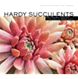 Hardy Succulents: Tough Plants for Every Climate (English Edition)