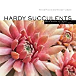Hardy Succulents: Tough Plants for Ev...