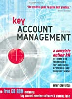 Key Account Management: Tools and Techniques for Achieving Profitable Key Supplier Status: A Complete Action Kit of Tools and Techniques for Achieving ... Tools & Techniques for Achieving Profitable)