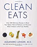 img - for Clean Eats: Over 200 Delicious Recipes to Reset Your Body's Natural Balance and Discover What It Means to Be Truly Healthy book / textbook / text book