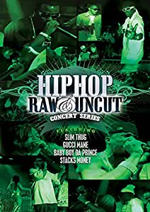 Hip Hop Raw and Uncut Live in Concert [Import]