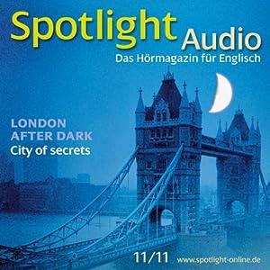 Spotlight Audio - London after dark. 11/2011 Hörbuch