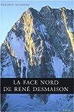 echange, troc Philippe/ Bonheme - La face Nord de René Desmaison
