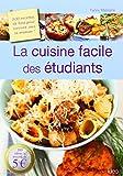 La cuisine facile des étudiants : 200 recettes de base pour survivre sans sa maman !