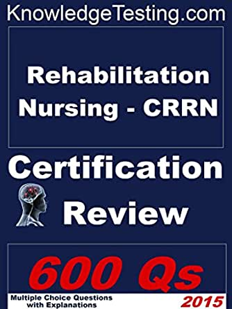Certified Rehabilitation Registered Nurse (CRRN)