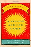 A Million and One Gods: The Persistence of Polytheism