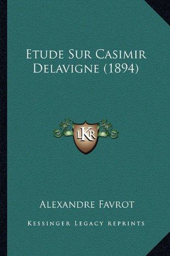 Etude Sur Casimir Delavigne (1894)