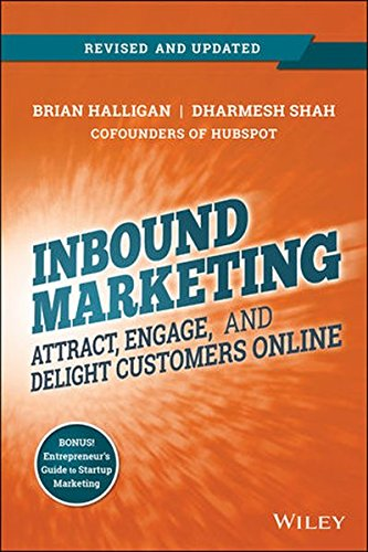 Download Inbound Marketing, Revised and Updated: Attract, Engage, and Delight Customers Online