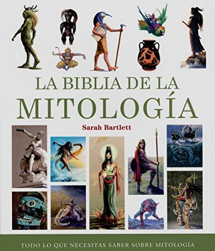 La Biblia de la Mitología: Todo lo que necesitas saber sobre mitología (Cuerpo - Mente)