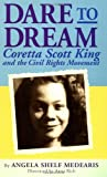 Dare to Dream: Coretta Scott King and the Civil Rights Movement (Rainbow Biography) (014130202X) by Angela Shelf Medearis