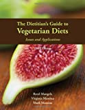 The Dietitian's Guide to Vegetarian Diets: Issues and Applications