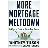 More Mortgage Meltdown: 6 Ways to Profit in These Bad Times ~ Whitney Tilson