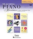 Marienne Uszler Teaching Piano Adventures, Primer Level Teacher Guide [With DVD]