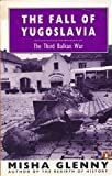 The Fall of Yugoslavia: The Third Balkan War (0140172882) by Glenny, Misha