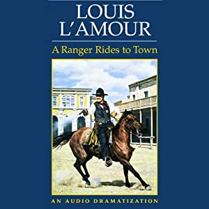 A Ranger Rides to Town (Dramatized) Performance