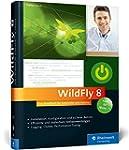 WildFly 8: Das Handbuch f�r Entwickle...