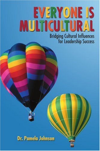 Everyone Is Multicultural: Bridging Cultural Influences for Leadership Success