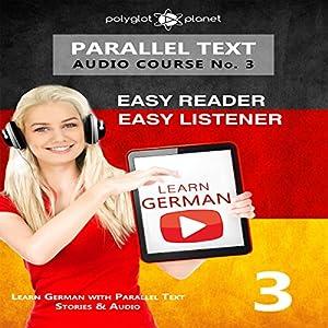 German Easy Reader | Easy Listener | Audio Course No. 3 Hörbuch von  Polyglot Planet Gesprochen von: Andrew Wales, Markus Schneider