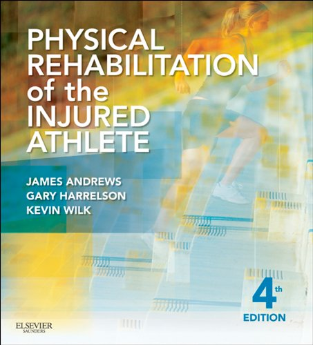 James R. Andrews, Kevin E. Wilk  Gary L. Harrelson - Physical Rehabilitation of the Injured Athlete