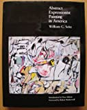 Abstract Expressionist Painting in America (Ailsa Mellon Bruce Studies in American Art) (0674002156) by Seitz, William C.