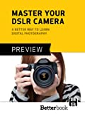 Master Your DSLR Camera: A Better Way to Learn Digital Photography [PREVIEW]