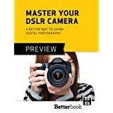 Master Your DSLR Camera: A Better Way to Learn Digital Photography [PREVIEW] ~ David Becker