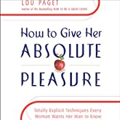 How to Give Her Absolute Pleasure | [Lou Paget]