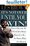 It's Not Over Until You Win: How to B...
