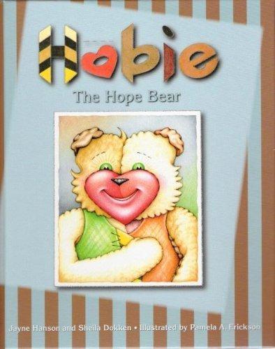 hobie-the-hope-bear-by-sheila-dokken-jayne-hanson-2007-hardcover