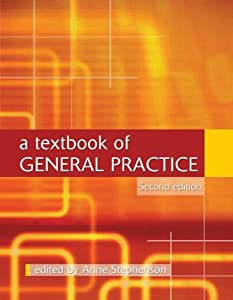 A Textbook of General Practice 2nd Edition – Anne Stephenson PDF